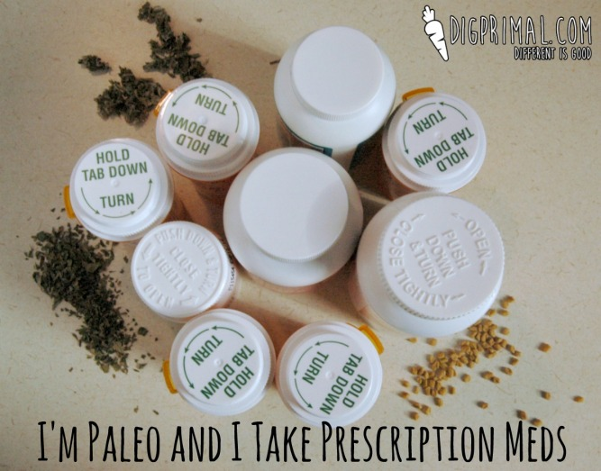 I'm Paleo and I Take Prescription Meds