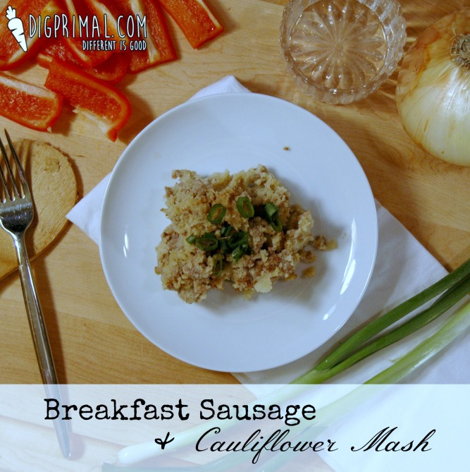 Breakfast Sausage and Cauliflower Mash