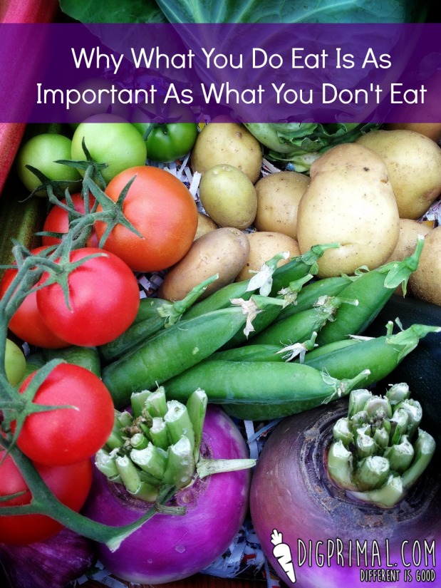 Why What You Do Eat Is As Important As What You Don't Eat