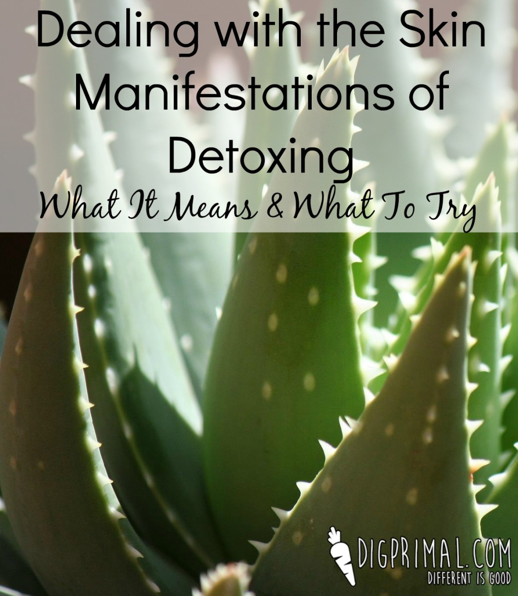 Dealing with the Skin Manifestations of Detoxing