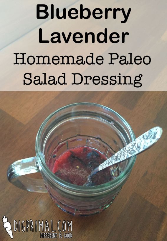 Blueberry Lavender Homemade Paleo Salad Dressing